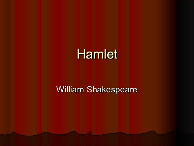 HamletWilliam Shakespeare