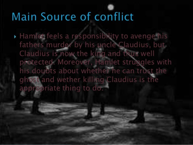 the internal conflict of hamlets character Inner conflict and complex characters go hand-in-hand complexity, the weaving together of a new soul, creates openings for inner conflict without complexity, inner turmoil has no purchase in that character.
