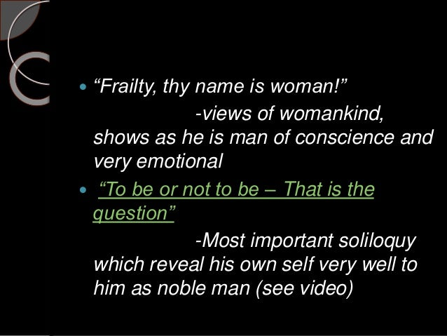 hamlet frailty thy name is woman Hamlet (1990) quotes on imdb: memorable quotes and exchanges from  and  flights of angels sing thee to thy rest  hamlet: frailty, thy name is woman.