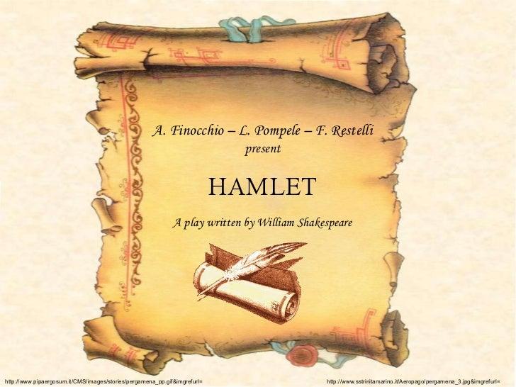 A. Finocchio – L. Pompele – F. Restelli present HAMLET A play written by William Shakespeare http://www.sstrinitamarino.it...