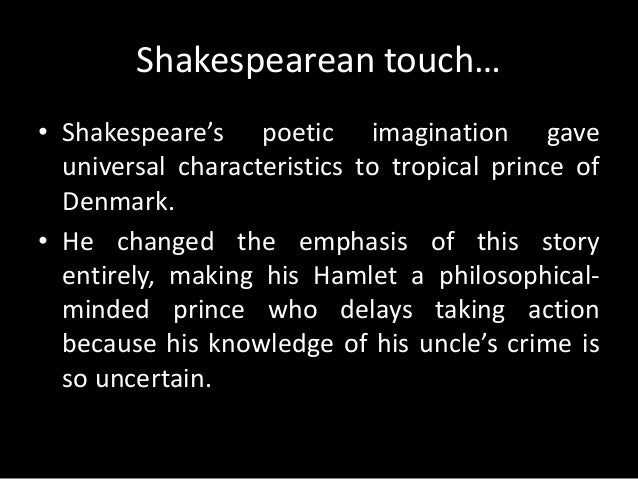 the influence to the plot of hamlets delay in shakespeares play hamlet Margaret litvin discusses arab interpretations of hamlet and what they reveal  about political culture.