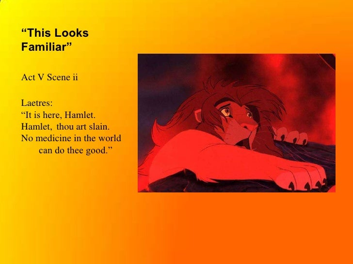 archetypal hero in hamlet and lion king From this plot typology, we can develop the archetype of the lion king as follows: the trial of the hero -- the awakening the hero (the lion king simba.