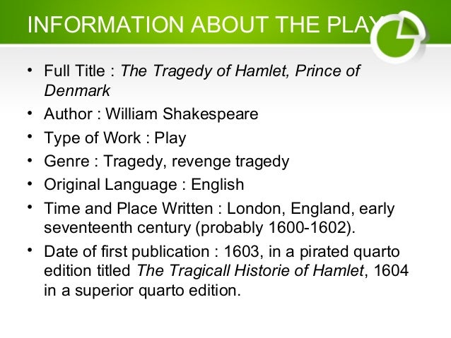 an overview of the souls in hamlet a play by william shakespeare And hamlet is even more surprised when his father's ghost appears and declares that he was murdered exact dates are unknown, but scholars agree that shakespeare published hamlet between 1601 and 1603 many believe that hamlet is the best of shakespeare's work, and the perfect play.