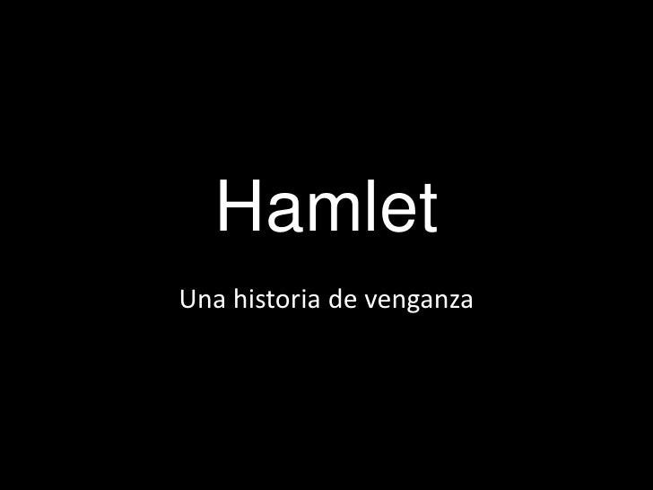 Hamlet<br />Una historia de venganza <br />