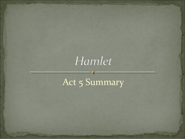hamlet act 5 threads Get an answer for 'what are some themes in act five of shakespeare's hamlet' and find homework help for other hamlet questions at enotes until act 5, scene 1.