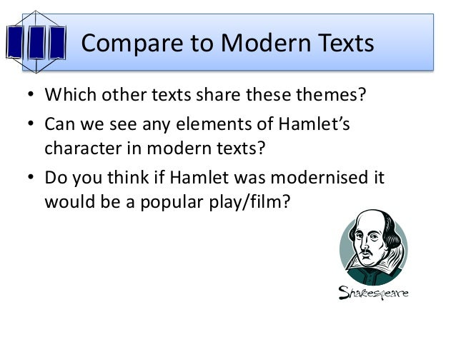 comparison of hamlet the play and The biggest difference between the play and the 2000 film of hamlet is the absence of fortinbras at the end this, however, is a common elimination in a long play like hamlet, especially in a .