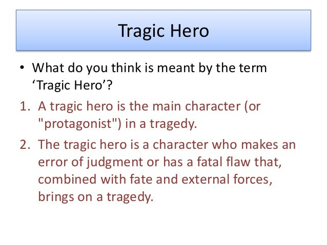 aristotle on the characteristics of a tragic hero Aristotle, the first philosopher to theorize the art of drama, obviously studied oedipus and based his observation about the qualities of a tragic hero upon the example of oedipus in aristotle's conception, a tragic hero is a distinguished person occupying a high position, living in prosperous circumstances and falling into misfortune because .