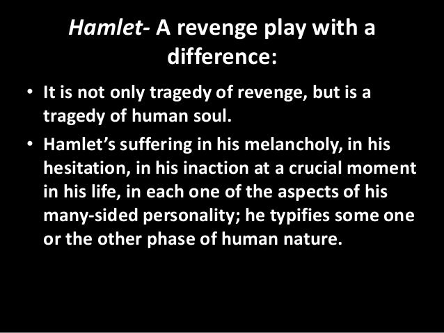 the phases of hamlets tragedy Clearly, hamlet is a character with whom the audience is able to sympathize, thus making hamlet a tragedy likewise, as in a great tragedy, hamlet is himself a flawed yet admirable protagonist: the protagonist must be an admirable but flawed character, with the audience able to understand and sympathize with the character.