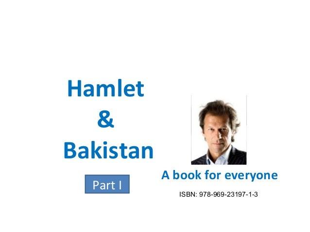 Hamlet & Bakistan Part I A book for everyone ISBN: 978-969-23197-1-3