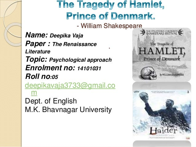 """psychological perspective in hamlet The """"strange eruption"""" in hamlet: shakespeare's psychoanalytic vision have found no easy way out except probing into hamlet's """"deep psychology."""