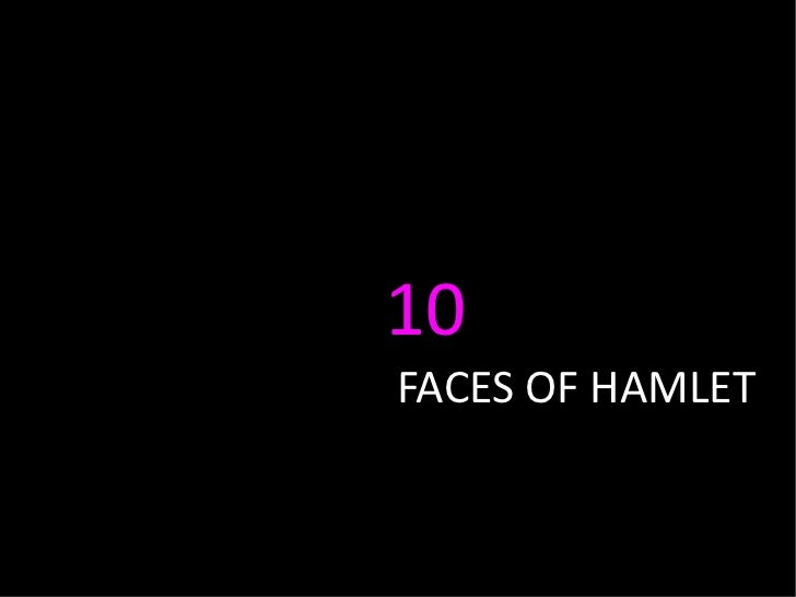 10  FACES OF HAMLET