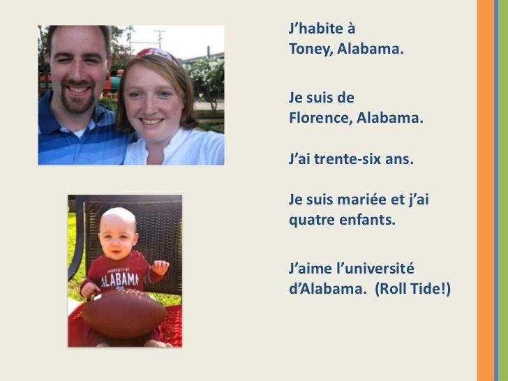 J'habite àToney, Alabama.Je suis deFlorence, Alabama.J'ai trente-six ans.Je suis mariée et j'aiquatre enfants.J'aime l'uni...