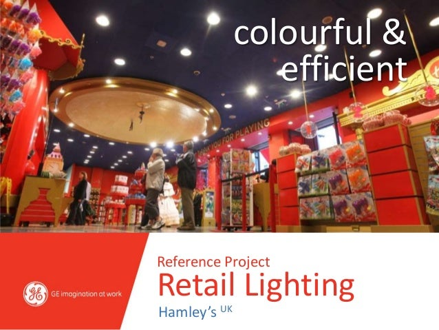 colourful &                 efficientReference ProjectRetail LightingHamley's UK