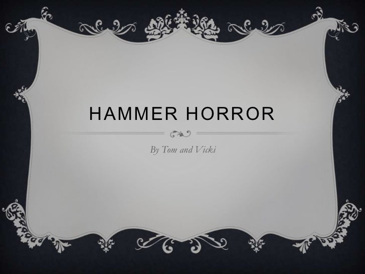 HAMMER HORROR    By Tom and Vicki