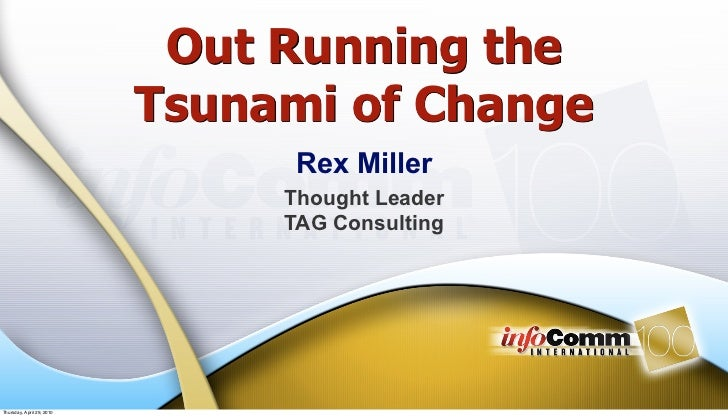 Out Running the                            Tsunami of Change                                  Rex Miller                  ...