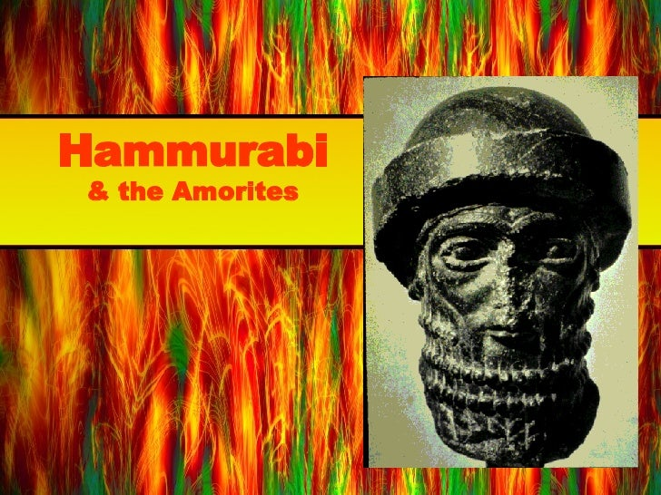 Hammurabi & the Amorites