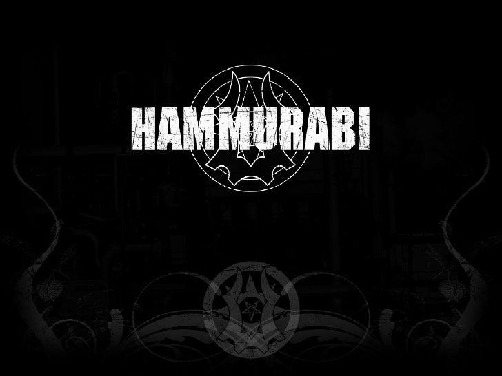 O Hammurabi foi fundado por Daniel Lucas (baixo e vocais) e Críslei Rodrigo(bateria) em 2006. A banda surgiu a partir da d...