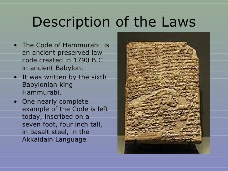 "the hammurabi law Hammurabi's code is one of the most famous examples of the ancient precept of ""lex talionis,"" or law of retribution, a form of retaliatory justice commonly associated with the saying ""an ."