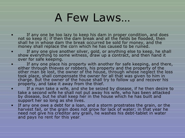 hammurabi and his code of laws Hammurabi wasn't just a guy who made up laws while spending all his efforts  imposing them the code of laws he created provides a gauge or.