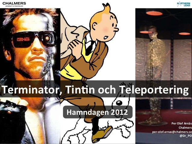 Terminator, Tin>n och Teleportering                                  Hamndagen 2012                               ...