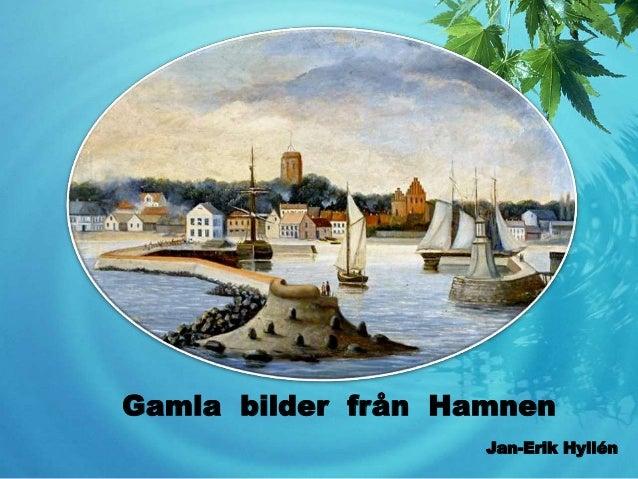 Gamla bilder från Hamnen Jan-Erik Hyllén
