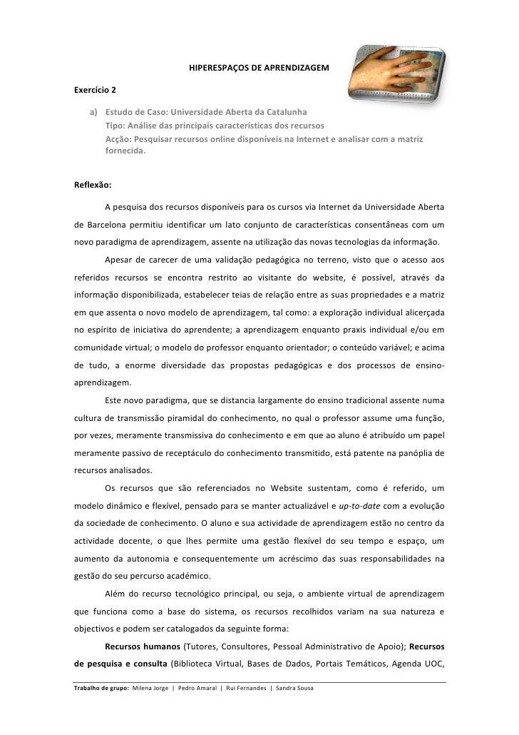 HIPERESPAÇOS DE APRENDIZAGEM  Exercício 2       a) Estudo de Caso: Universidade Aberta da Catalunha         Tipo: Análise ...