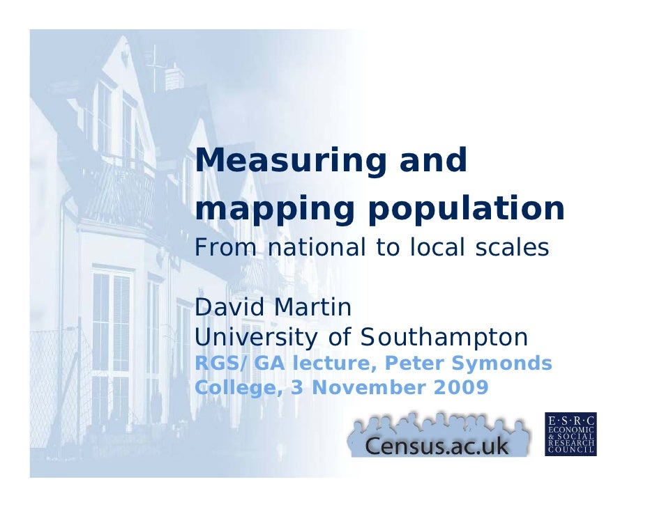 Measuring and mapping p p   pp g population From national to local scales  David Martin University of Southampton         ...