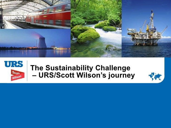 The Sustainability Challenge  – URS/Scott Wilson's journey
