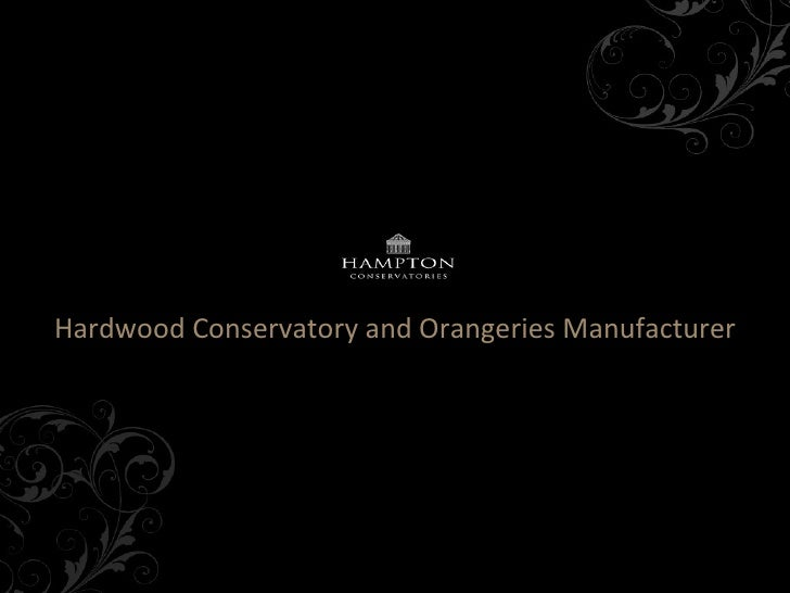 Hardwood Conservatory and Orangeries Manufacturer