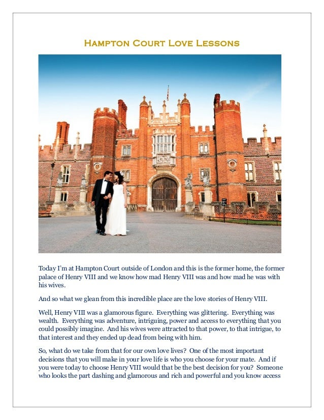 Hamp ton Court Love Lessons  Today I'm at Hampton Court outside of London and this is the former home, the former palace o...