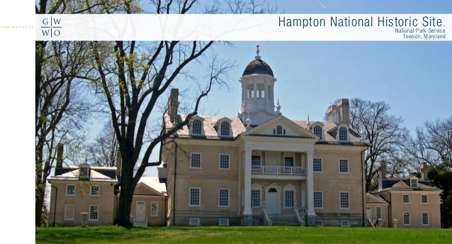Hampton National Historic Site.National Park Service Towson, Maryland