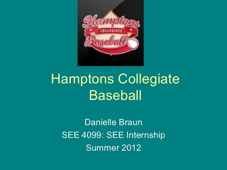 Hamptons Collegiate    Baseball      Danielle Braun SEE 4099: SEE Internship      Summer 2012
