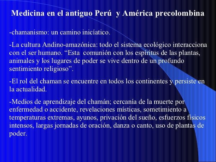 Medicina en el antiguo Perú  y América precolombina -chamanismo: un camino inicíatico. -La cultura Andino-amazónica: todo ...
