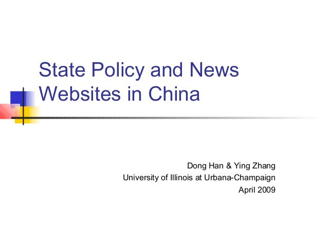 State Policy and News Websites in China Dong Han & Ying Zhang University of Illinois at Urbana-Champaign April 2009