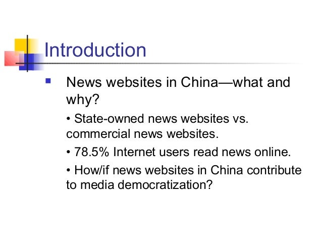 Introduction  News websites in China—what and why? • State-owned news websites vs. commercial news websites. • 78.5% Inte...
