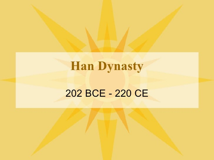Han Dynasty 202 BCE - 220 CE