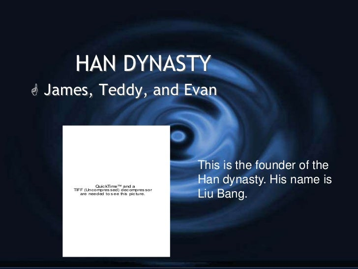 HAN DYNASTY James, Teddy, and Evan                                                This is the founder of the             ...