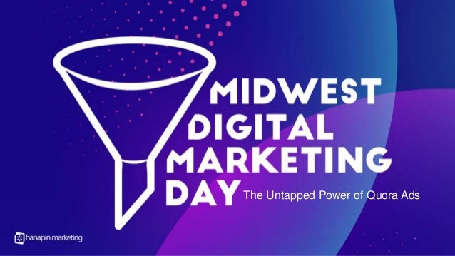 Midwest Digital Marketing Day [Webinar Title TBD] With JD Prater The Untapped Power of Quora Ads