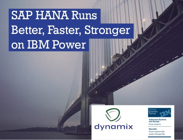 SAP HANA Runs Better, Faster, Stronger on IBM Power