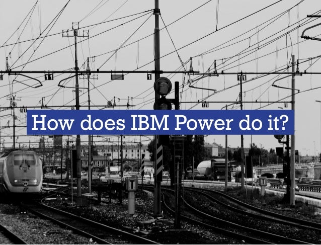How does IBM Power do it?