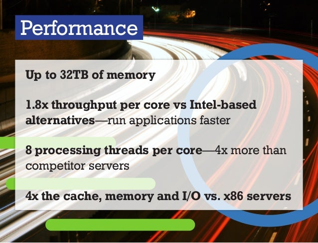 Performance Up to 32TB of memory 1.8x throughput per core vs Intel-based alternatives—run applications faster 8 processing...