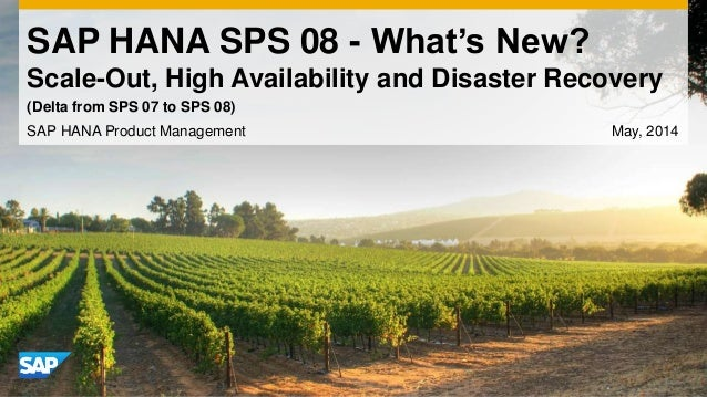 SAP HANA SPS 08 - What's New? Scale-Out, High Availability and Disaster Recovery SAP HANA Product Management May, 2014 (De...