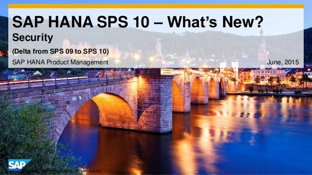 1© 2014 SAP AG or an SAP affiliate company. All rights reserved. SAP HANA SPS 10 – What's New? Security SAP HANA Product M...