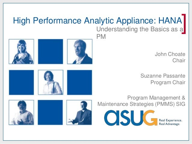 High Performance Analytic Appliance: HANA                    Understanding the Basics as a                    PM          ...