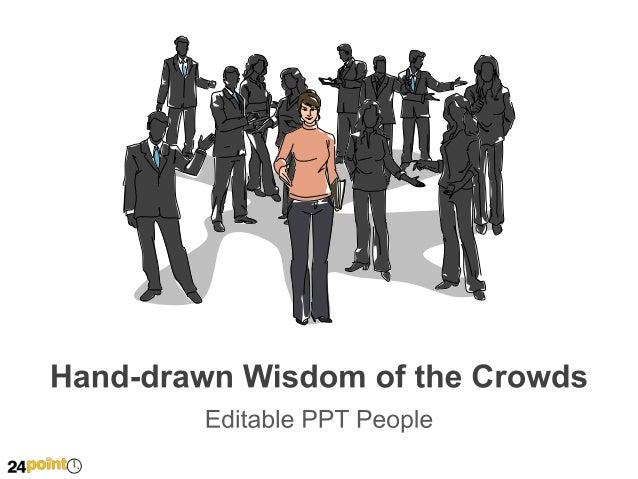 Hand-drawn Wisdom of the Crowds  Insert text Insert text Insert text  Insert text Insert text Insert text  Insert text Ins...