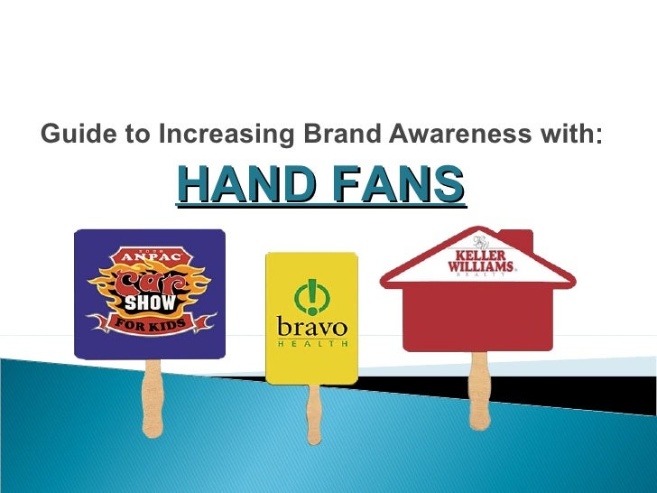Guide to Increasing Brand Awareness with : HAND FANS
