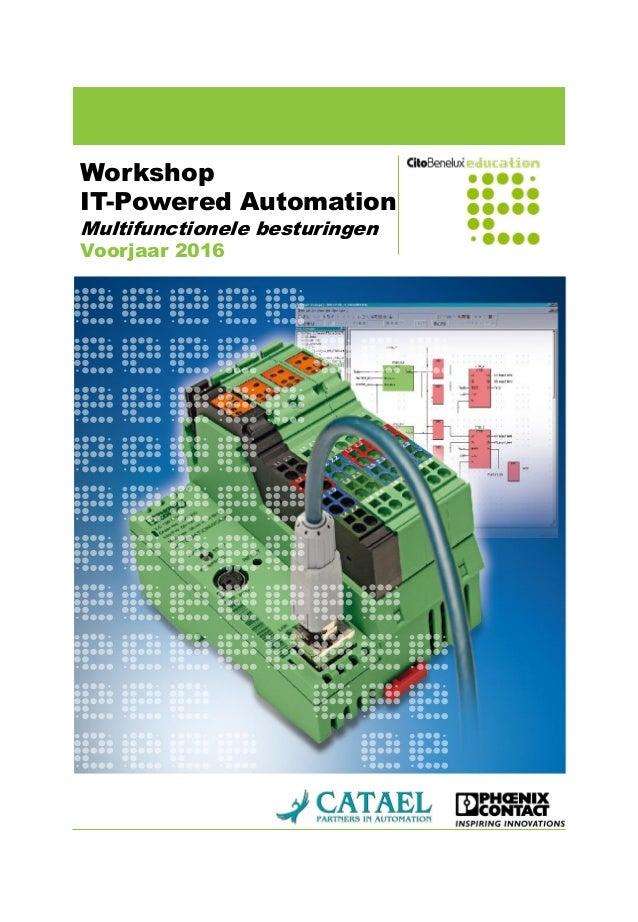Workshop IT-Powered Automation Multifunctionele besturingen Voorjaar 2016