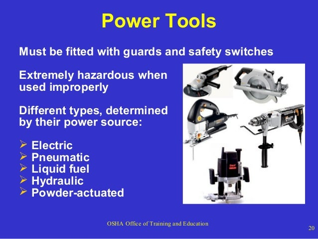 Power Tools Must be fitted with guards and safety switches Extremely hazardous when used improperly Different types, deter...