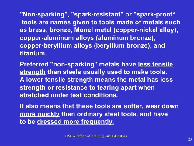 """""""Non-sparking"""", """"spark-resistant"""" or """"spark-proof"""" tools are names given to tools made of metals such as brass, bronze, Mo..."""
