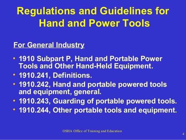 Regulations and Guidelines for Hand and Power Tools For General Industry • 1910 Subpart P, Hand and Portable Power Tools a...